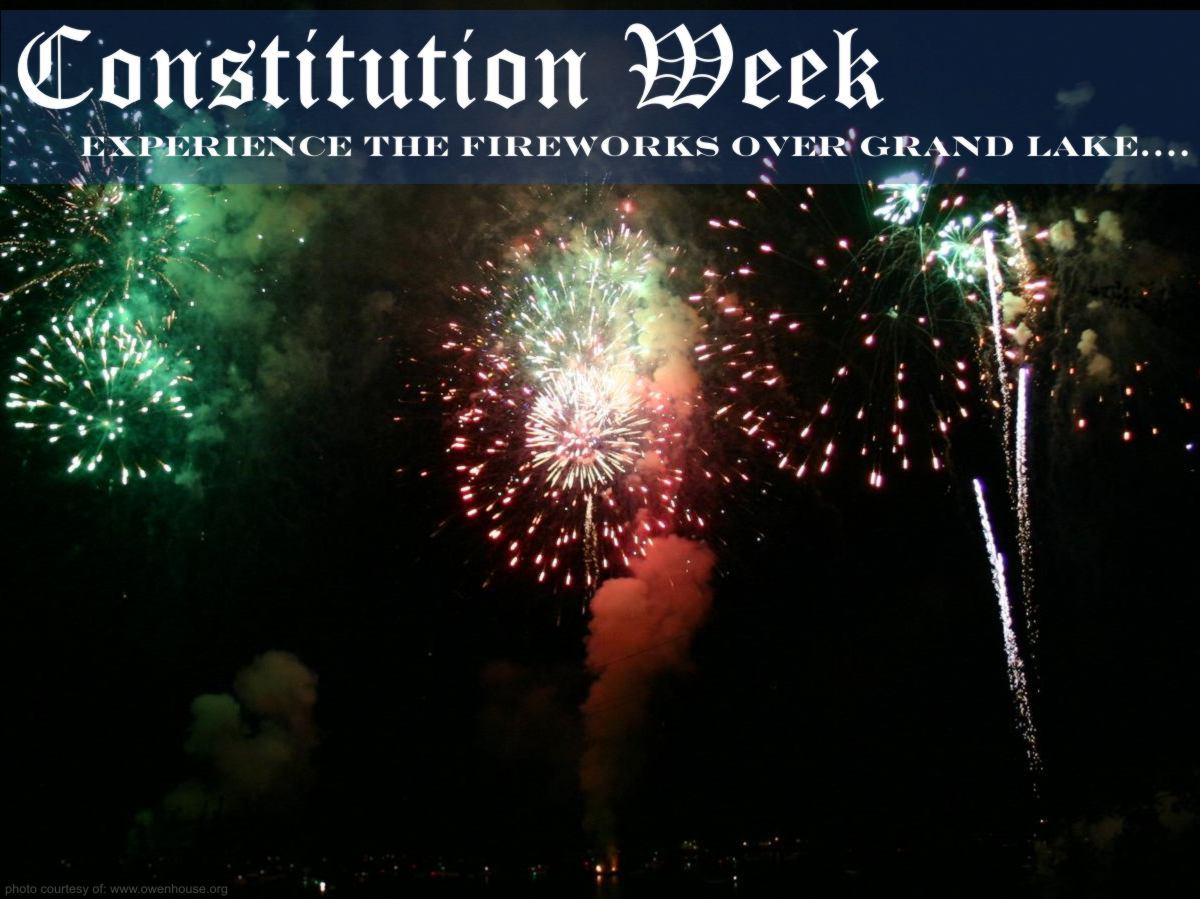 Slide 8 - Picture of the fireworks display celebrating Constitution Week exploding over Grand Lake taken in Grand Lake, Colorado - Now with text supporting Constitution Week and inviting everyone to come experience this fireworks show over this beautiful mountain lake.